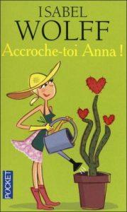 Accroche-toi Anna Isabel Wolff